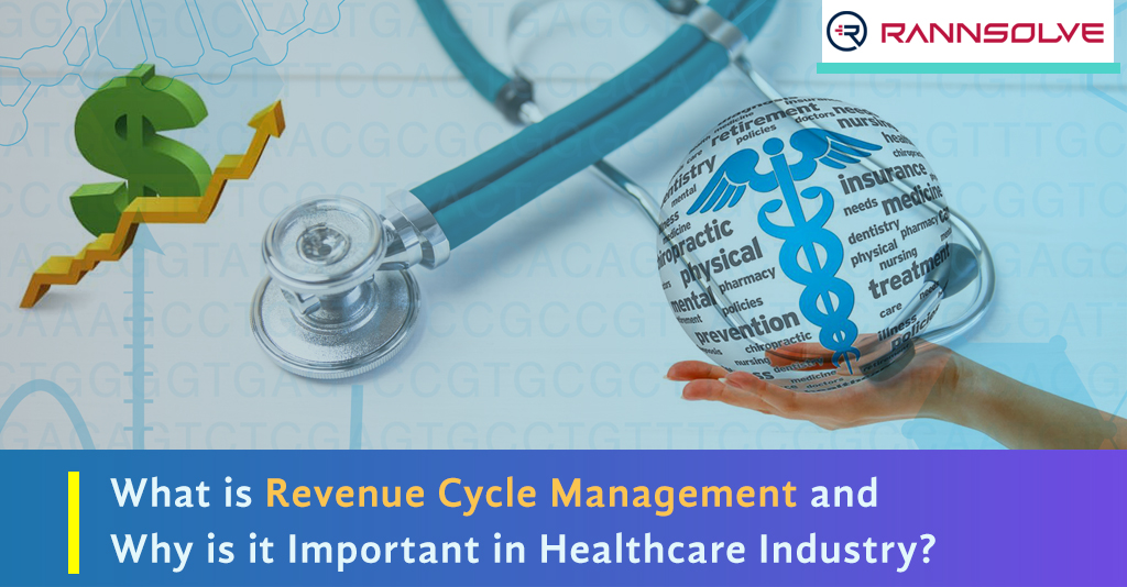 What is Revenue Cycle Management and why is it Important in the Healthcare Industry?
