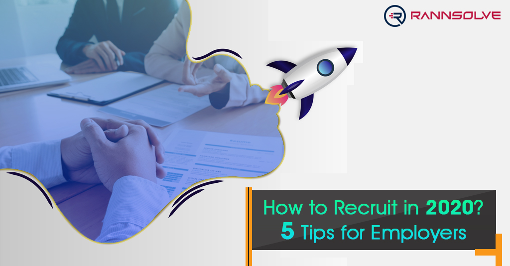 How to Recruit in 2020: 5 Tips for Employers