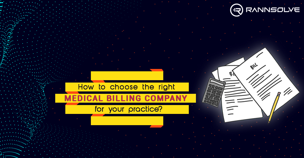 How to Choose the Right Medical Billing Company for your Practice?