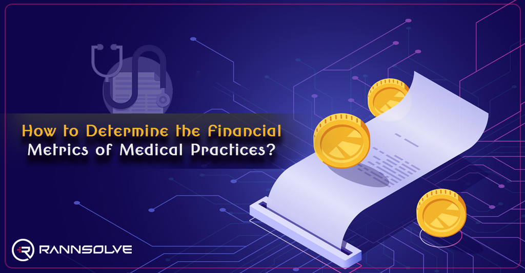 How to Determine the Financial Metrics of Medical Practices?