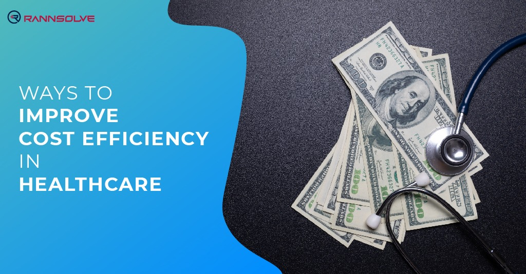Ways to improve Cost-efficiency in Healthcare