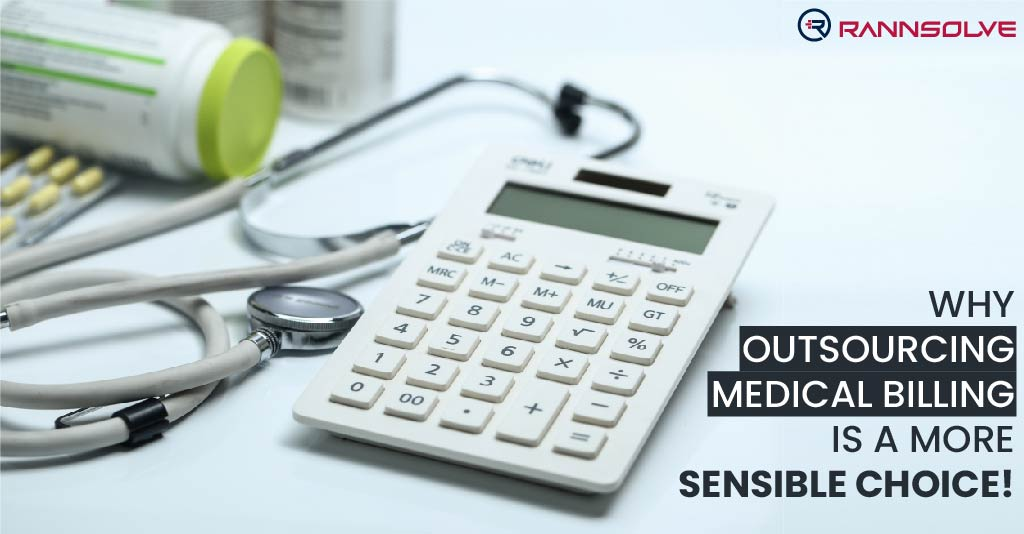 Why Outsourcing Medical Billing is a more Sensible Choice For your Medical Practice