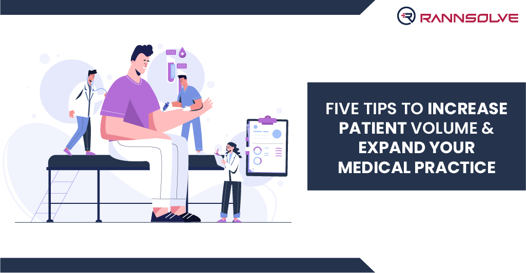 Five Tips to Increase Patient Volume & Expand Your Medical Practice